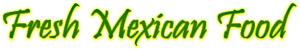 Fresh Mexican Food In Huntington Beach